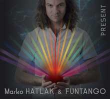 Izšla je plošča Present zasedbe Marko Hatlak& FUNtango