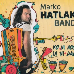 Marko Hatlak BAND Ko ni noč in ni dan